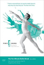 Finis Jhung The Ten Minute Ballet Break Ballett DVD