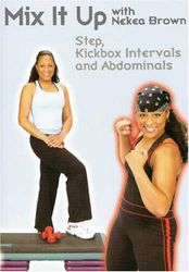 Mix It Up with Nekea Brown: Step, Kickbox & AB - DVD