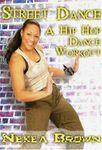 Nekea Brown: Street Dance - Hip Hop Workout - DVD