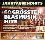 Jahrtausendhits - Die 60 größten Blasmusikhits