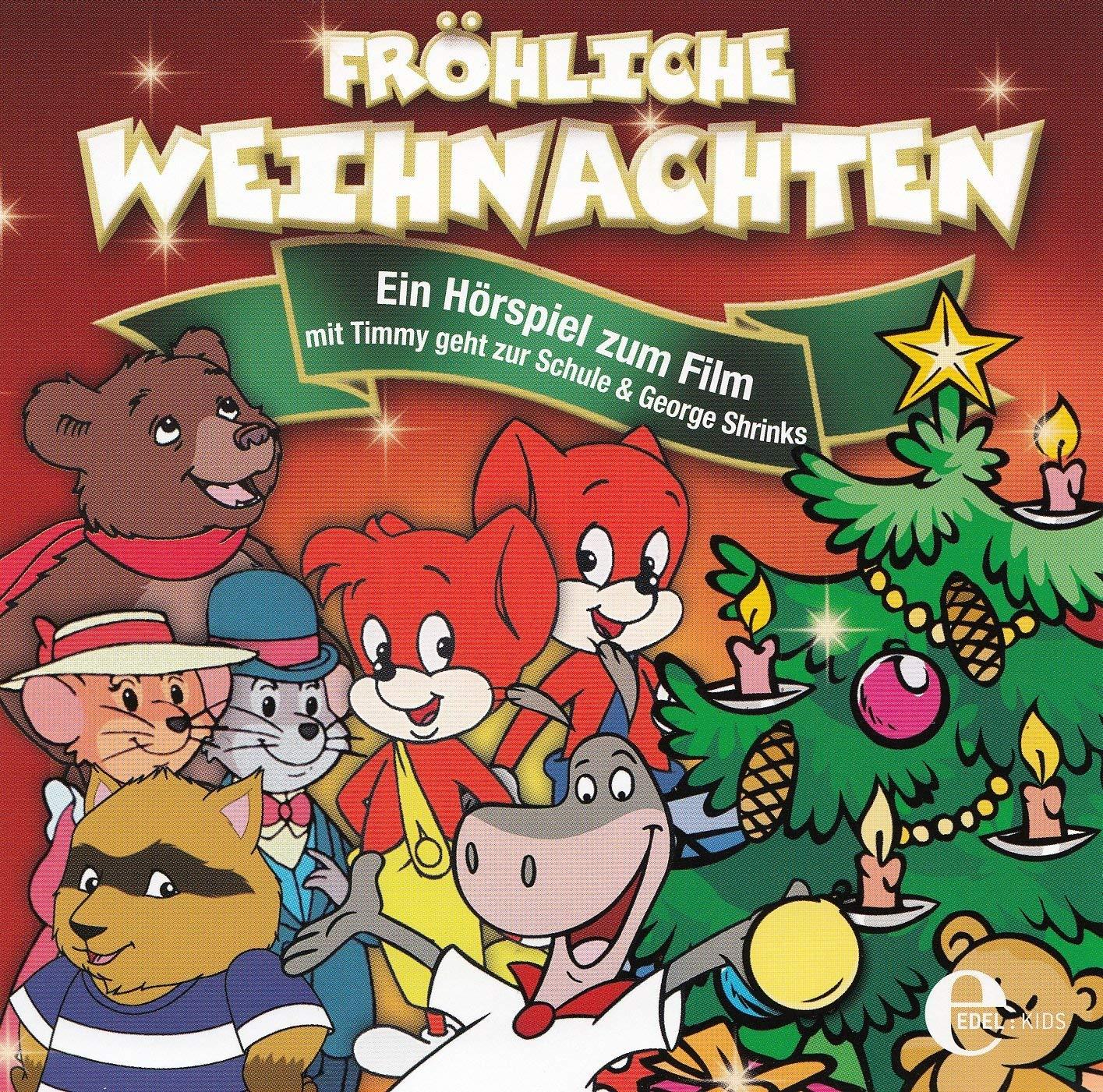 Frohe Weihnachten Film.Fröhliche Weihnachten Hörspiel Zum Film Mit Timmy Geht Zur Schule Georg Shrinks