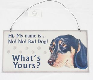 Metallschild Hund MY NAME IS NO! Blechschild 30*15 cm