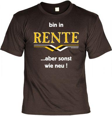 Witziges T-Shirt - Bin in Rente - aber sonst wie neu - Geschenk mit Humor - Farbe: braun