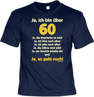T-Shirt zum Geburtstag - Ja, ich bin über 60 - ja, es geht noch! - Lustiges Geschenk für Leute mit Humor
