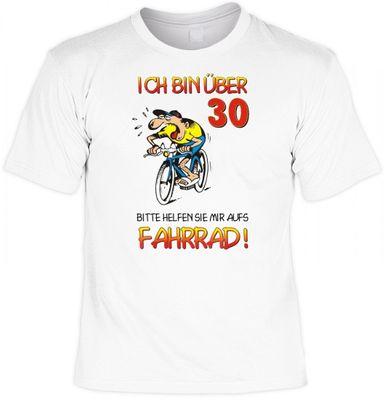 T-Shirt zum Geburtstag - Ich bin über 30, helfen Sie mir aufs Fahrrad - Lustiges Geschenk für Leute mit Humor