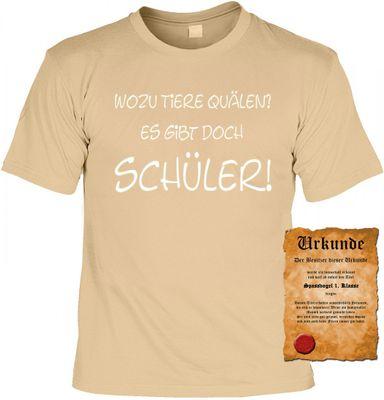 Lustiges Sprüche Shirt - Wozu Tiere quälen ? Es gibt doch Schüler ! - Schüler T-shirt mit Urkunde Bild 2