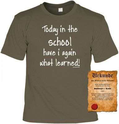 Lustiges Sprüche Shirt - Today in the school have i again what learned - Schüler T-shirt mit Urkunde Bild 2