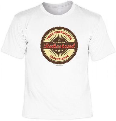 T-Shirt für Rentner - Trotz jugendlicher Erscheinung im verdienten Ruhestand - Funshirt als coole Geschenkidee, jetzt mit Urkunde