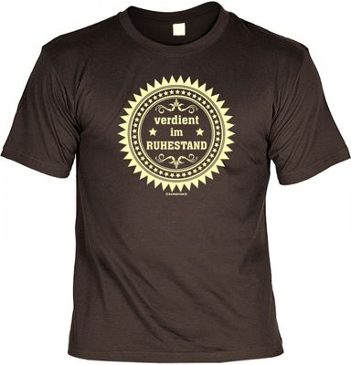 Lustiges T-Shirt für Rentner - Verdient im Ruhestand - Funshirt als coole Geschenkidee, jetzt mit Urkunde