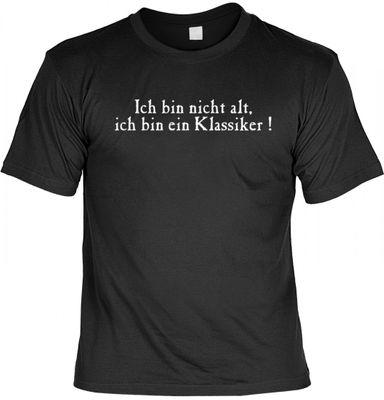 Lustiges T-Shirt zum Geburtstag - Ich bin nicht alt, ich bin ein Klassiker ! - Funshirt als coole Geschenk Idee, jetzt mit Urkunde !