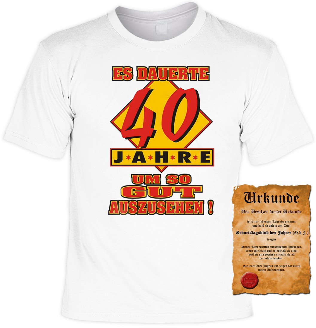 witziges t shirt 40 geburtstag es dauerte 40 jahre um. Black Bedroom Furniture Sets. Home Design Ideas
