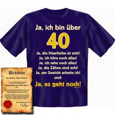 Lustiges T-Shirt zum 40. Geburtstag - Ja, ich bin über 40 ! Ja, es geht noch ! - Funshirt als coole Geschenk Idee, jetzt mit Urkunde ! Bild 4
