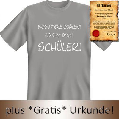 Lustiges T-Shirt für Schüler - Wozu Tiere quälen ? Es gibt doch Schüler - Geschenk mit Urkunde Spassvogel  Bild 3
