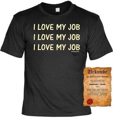 Lustiges Fun T-Shirt Beruf - I Love My Job - I Love My Job - I Love My Job - Geschenk mit Urkunde Spassvogel  002