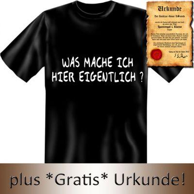 Lustiges Fun T-Shirt Beruf - Was mache ich hier eigentlich ? - Geschenk mit Urkunde Spassvogel  Bild 4