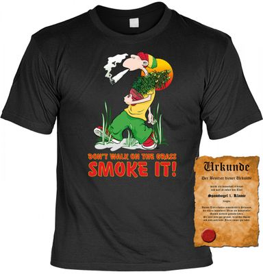Lustiges Fun T-Shirt: Don`t walk on the grass. Smoke it ! - Geschenk mit Urkunde Spassvogel 002