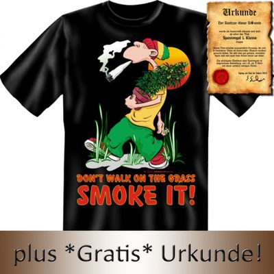 Lustiges Fun T-Shirt: Don`t walk on the grass. Smoke it ! - Geschenk mit Urkunde Spassvogel Bild 3
