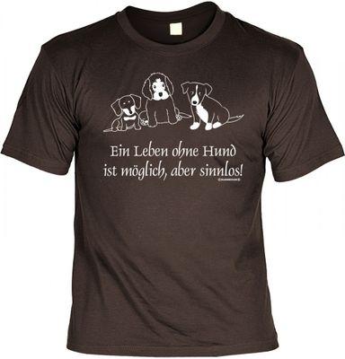 T-Shirt für Hundefreunde - Leben ohne Hund möglich, aber sinnlos - Mit Urkunde als Geschenk