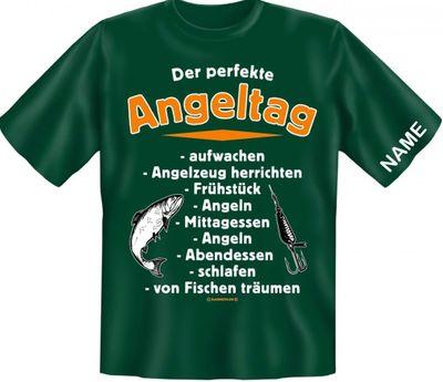 T-Shirt mit Wunschnamen - Der perfekte Angeltag - Funshirt Angler - Jetzt mit Ihrem Namen !