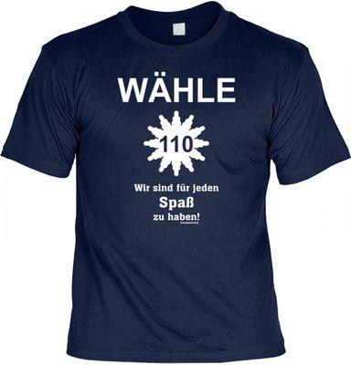Lustiges T-Shirt - Wähle 110 Wir sind für jeden Spaß zu haben - Funshirt als Geschenk Set mit Urkunde - Farbe: Navy Blau