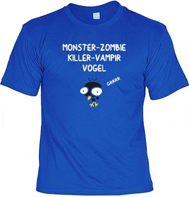 Lustiges T-Shirt - Monster - Zombie - Killer - Vampir - Vogel - Funshirt mit Spruch als Geschenk für  - Jetzt mit lustiger Urkunde !