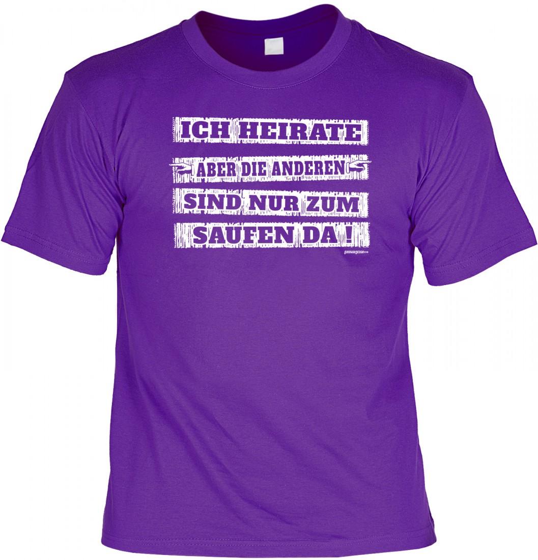 Witziges T Shirt Hochzeit Junggesellenabschied   ICH HEIRATE   Die Anderen  Sind Nur Zum Saufen ...