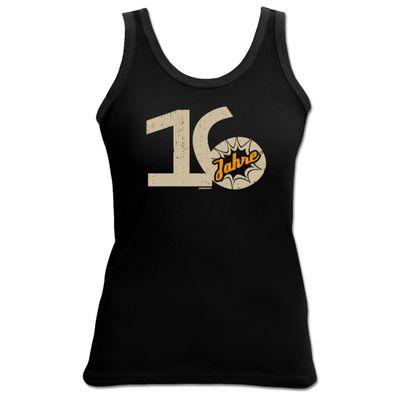 Damen Top als Geschenk zum 16. Geburtstag - 16 Jahre - Originelles Geburtstagsgeschenk mit sexy Look