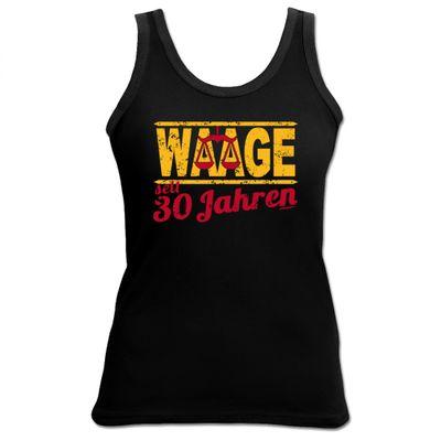Damen Top als Geschenk zum 30. Geburtstag - Waage 30 Jahre - Originelles Geburtstagsgeschenk mit sexy Look