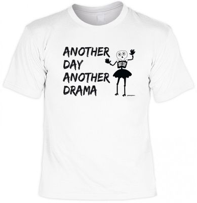 Cooles Marken Fun T-Shirt weiss - Skelett mit another day another drama - coole Geschenk Idee Party Fete Bild 1