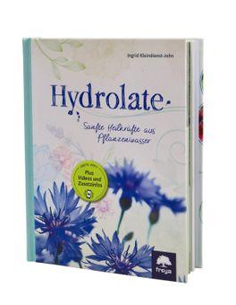 Hydrolate - Helfer aus dem Pflanzenreich von Ingrid Kleindienst-John
