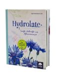 Hydrolate - Helfer aus dem Pflanzenreich ❁ neue überarbeitete Auflage ❁ von Ingrid Kleindienst-John
