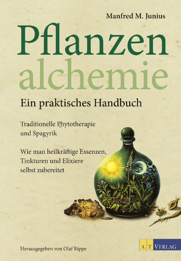 Pflanzenalchemie - ein praktisches Handbuch