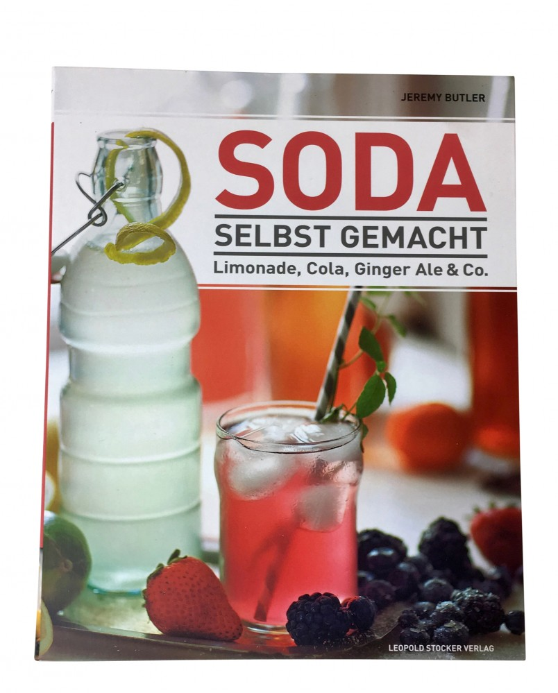 Soda selbst gemacht: Limonade, Cola, Ginger Ale & Co.