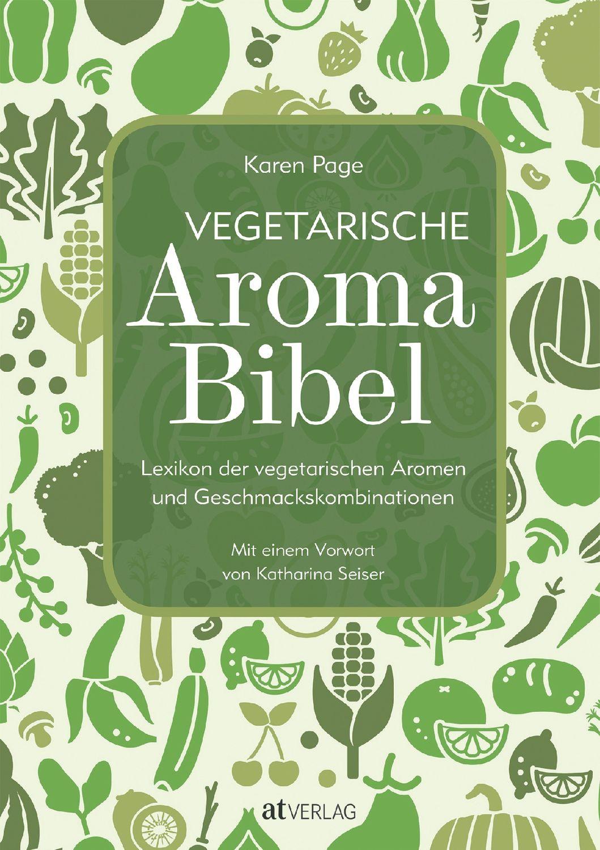 Vegetarische Aromabibel ❁ Lexikon der Aromen und Geschmackskombinationen
