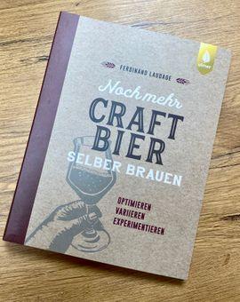 Noch mehr Craft Bier selber brauen - Optimieren, Variieren, Experimentieren