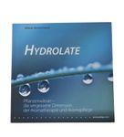 Hydrolate: Pflanzenwasser - die vergessene Dimension