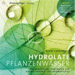 Hydrolate ❀ Pflanzenwasser - die vergessene Dimension
