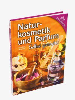 Naturkosmetik und Parfum selbst gemacht ❀ von Manfred Neuhold