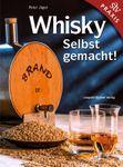 Whisky selbst gemacht! Das Praxisbuch