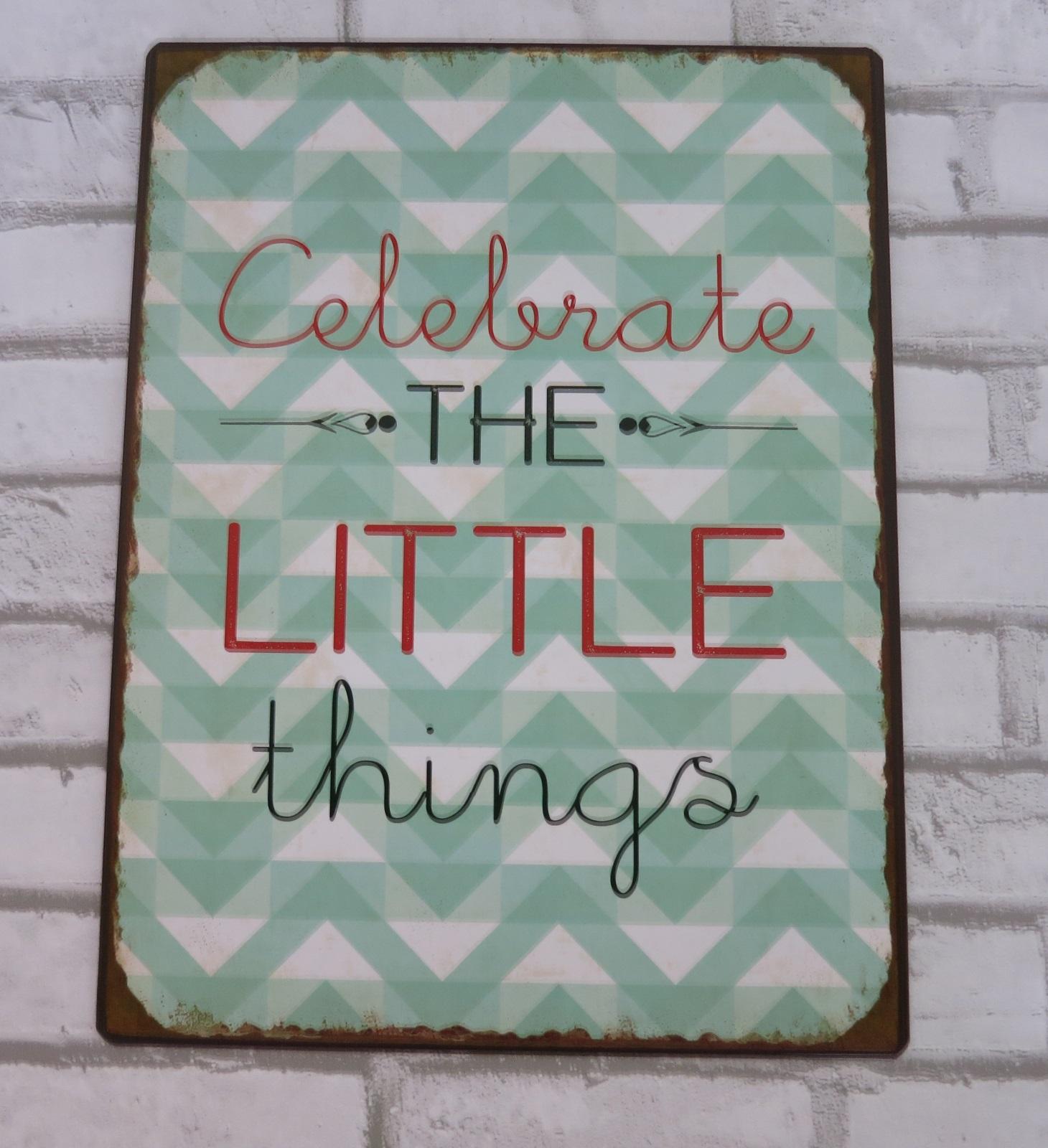 blechschild celebrate the little things retro vintage deko schild wohnaccessoires schilder. Black Bedroom Furniture Sets. Home Design Ideas