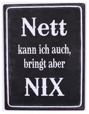 Blechschild - Nett kann ich auch, bringt aber NIX - lustige Schilder