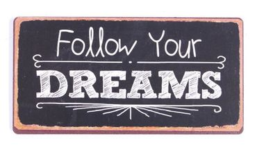 Kühlschrankmagnet - Follow your Dreams - Lustiges Schild Magnet