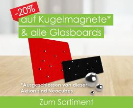 -20% auf Kugelmagnete & Glasboards