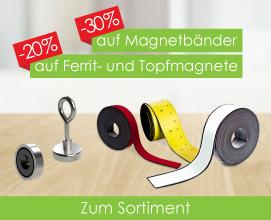 20% auf Magnetbänder / 30% auf Ferrit- und Topfmagnete