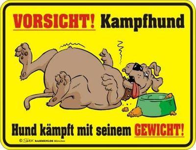 Rahmenlos Blechschild: Vorsicht Kampfhund - Hund kämpft mit seinem Gewicht